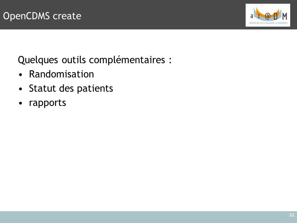 OpenCDMS create Quelques outils complémentaires : Randomisation Statut des patients rapports
