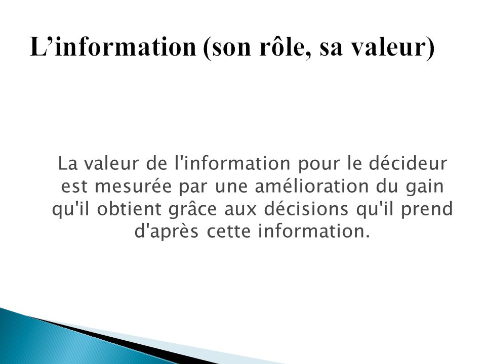 L'information (son rôle, sa valeur)