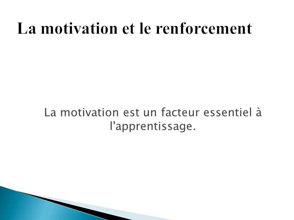 La motivation et le renforcement