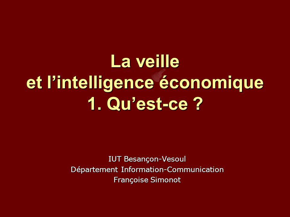 La veille et l'intelligence économique 1. Qu'est-ce