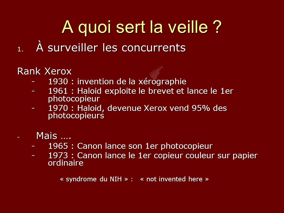 A quoi sert la veille À surveiller les concurrents Rank Xerox