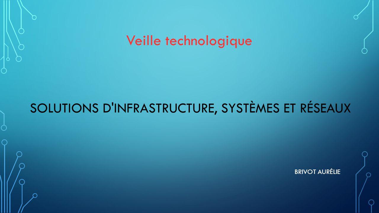 Solutions d infrastructure, systèmes et réseaux