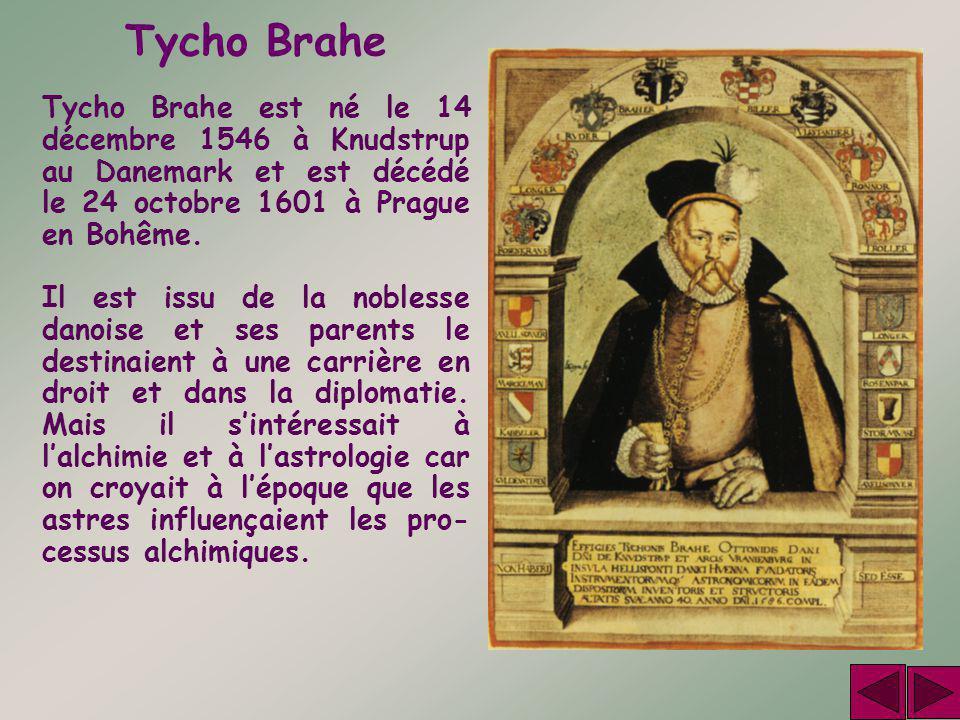 Tycho Brahe Tycho Brahe est né le 14 décembre 1546 à Knudstrup au Danemark et est décédé le 24 octobre 1601 à Prague en Bohême.