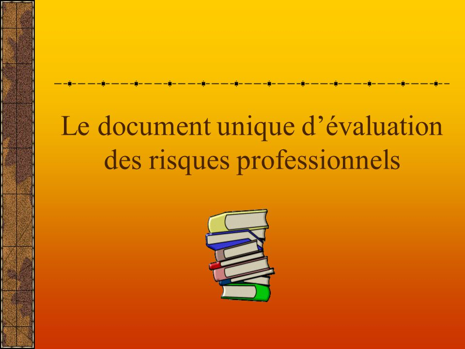 Le document unique d'évaluation des risques professionnels