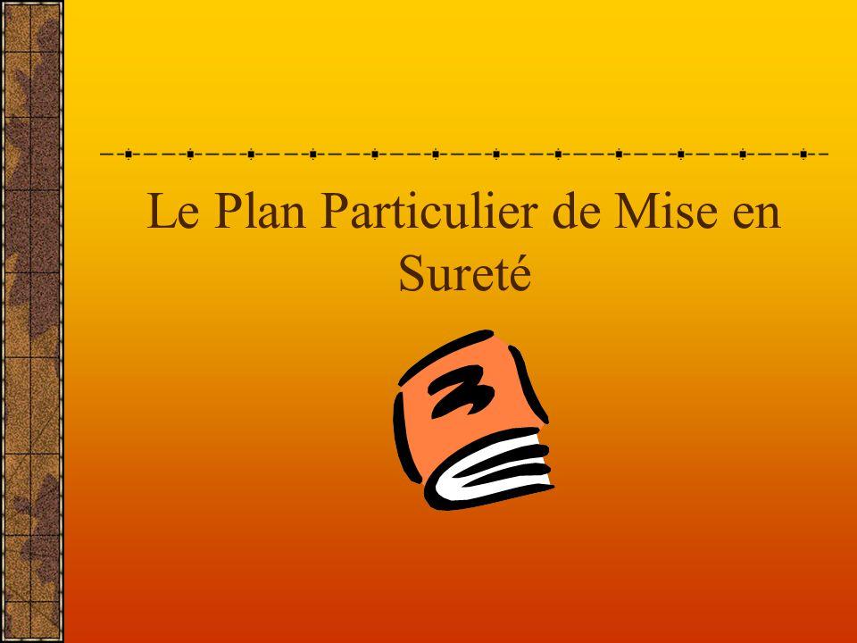 Le Plan Particulier de Mise en Sureté