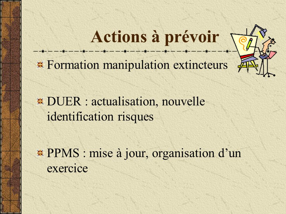 Actions à prévoir Formation manipulation extincteurs