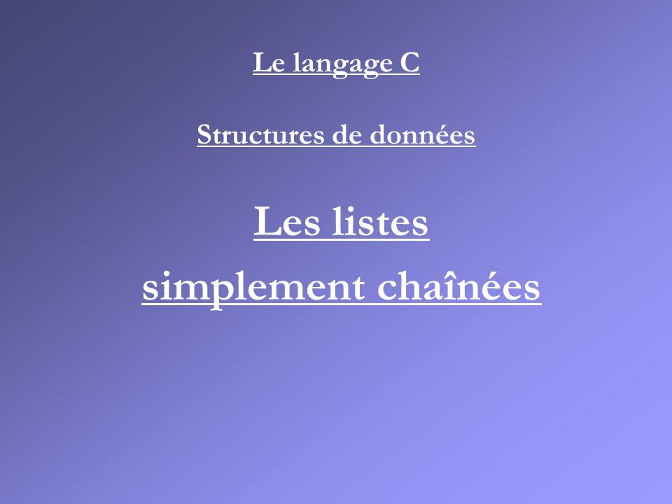 Le langage C Structures de données