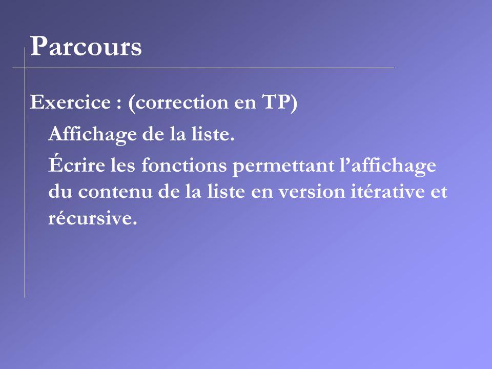 Parcours Exercice : (correction en TP) Affichage de la liste.