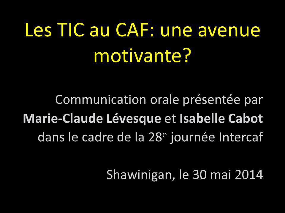 Les TIC au CAF: une avenue motivante