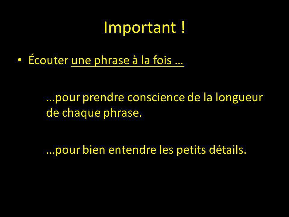 Important ! Écouter une phrase à la fois …
