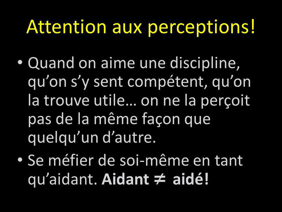 Attention aux perceptions!