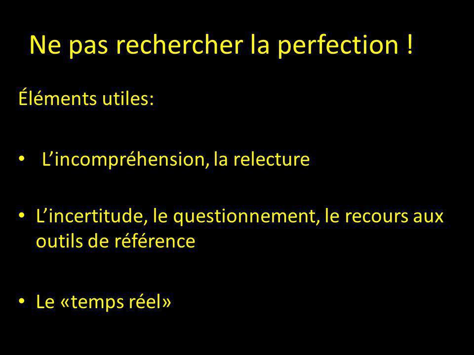 Ne pas rechercher la perfection !