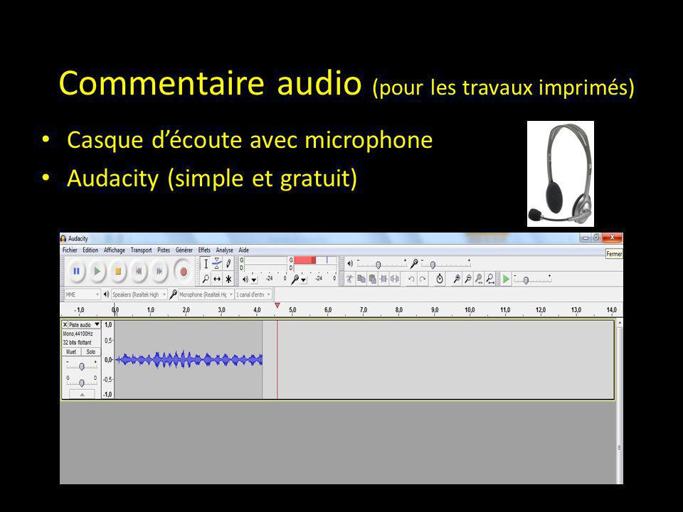 Commentaire audio (pour les travaux imprimés)
