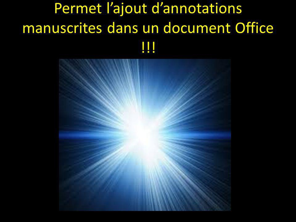Permet l'ajout d'annotations manuscrites dans un document Office !!!