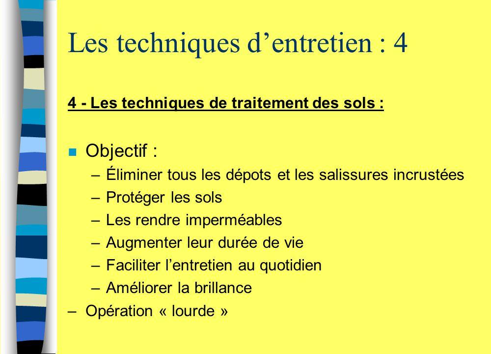 Les techniques d'entretien : 4