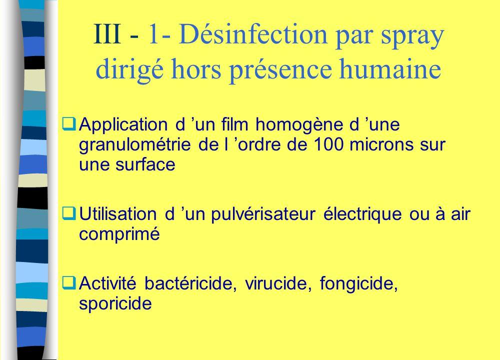 III - 1- Désinfection par spray dirigé hors présence humaine