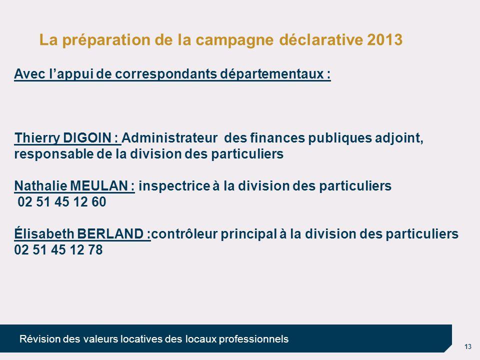 La préparation de la campagne déclarative 2013