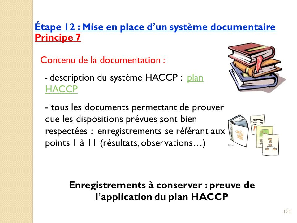 Enregistrements à conserver : preuve de l'application du plan HACCP