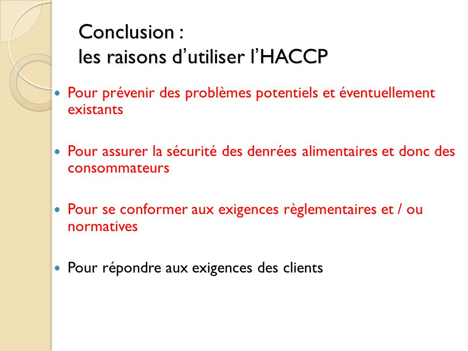 Conclusion : les raisons d'utiliser l'HACCP
