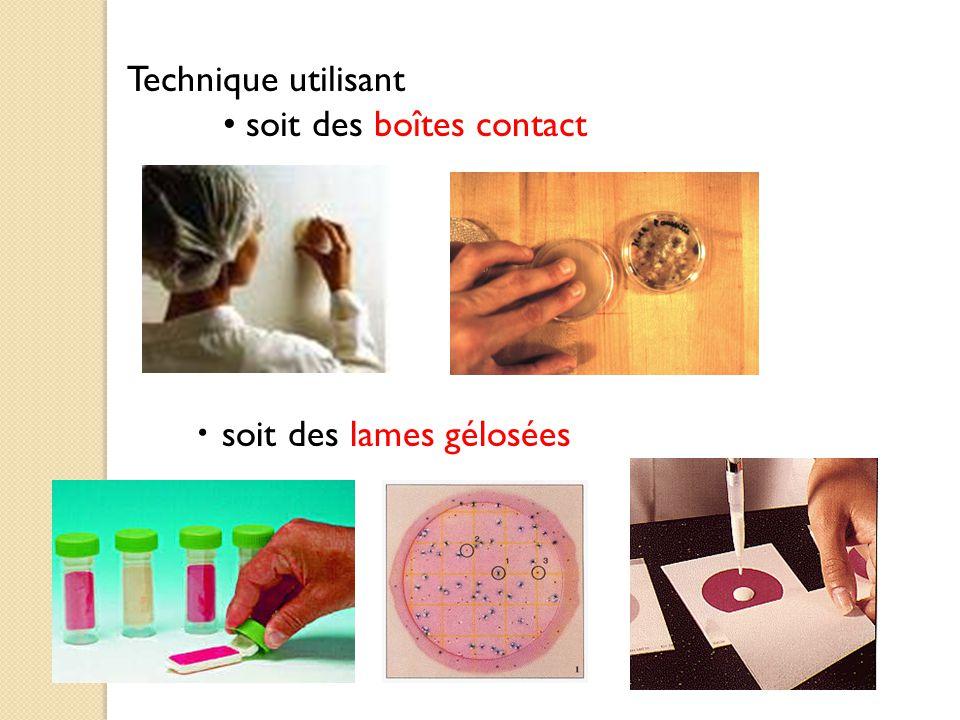 Technique utilisant soit des boîtes contact soit des lames gélosées