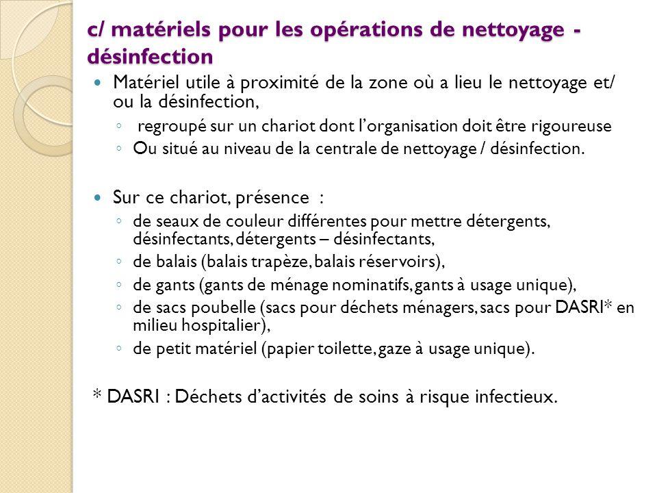 c/ matériels pour les opérations de nettoyage - désinfection