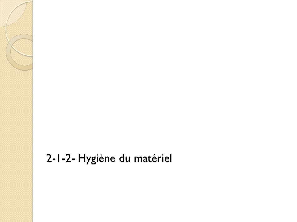 2-1-2- Hygiène du matériel