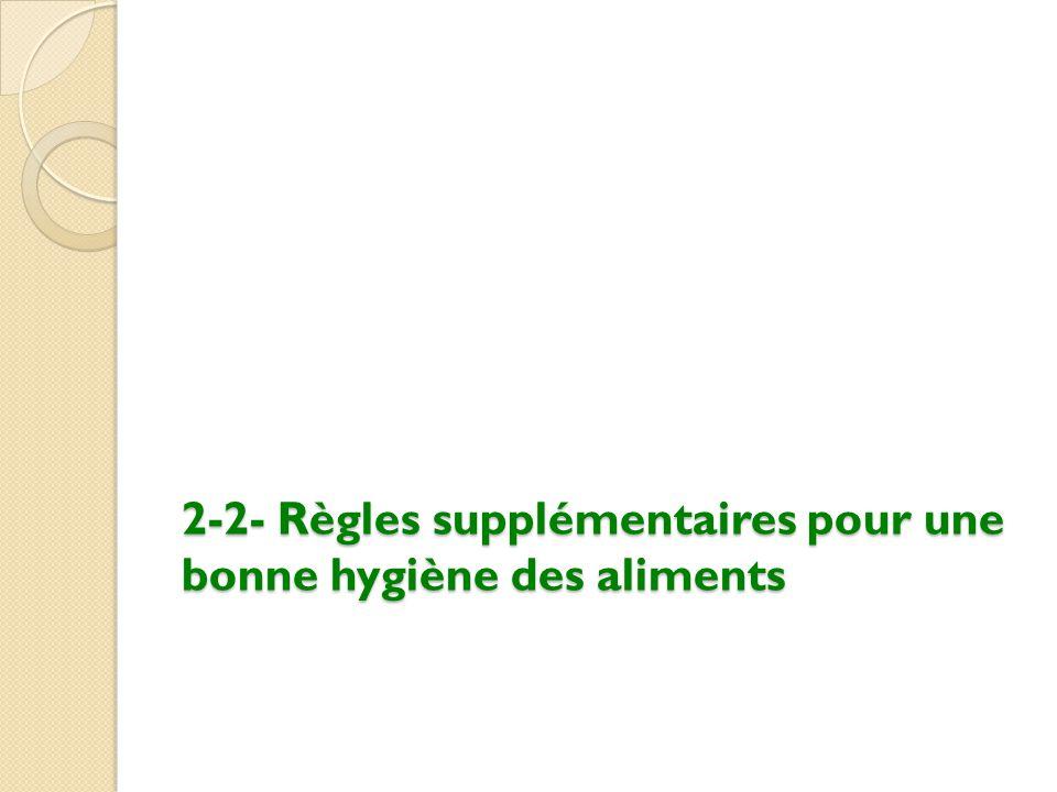 2-2- Règles supplémentaires pour une bonne hygiène des aliments
