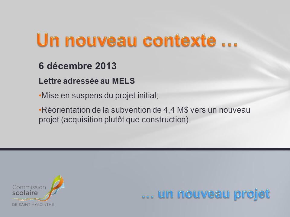 Un nouveau contexte … … un nouveau projet 6 décembre 2013