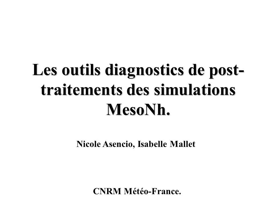 Les outils diagnostics de post-traitements des simulations MesoNh.