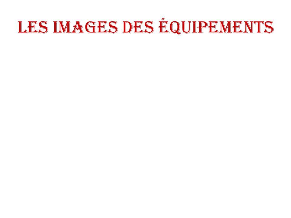 Les images des équipements