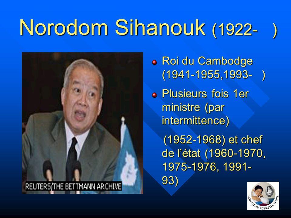 Norodom Sihanouk (1922- ) Roi du Cambodge (1941-1955,1993- )