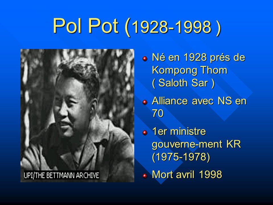 Pol Pot (1928-1998 ) Né en 1928 prés de Kompong Thom ( Saloth Sar )