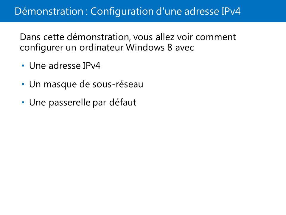 Démonstration : Configuration d une adresse IPv4