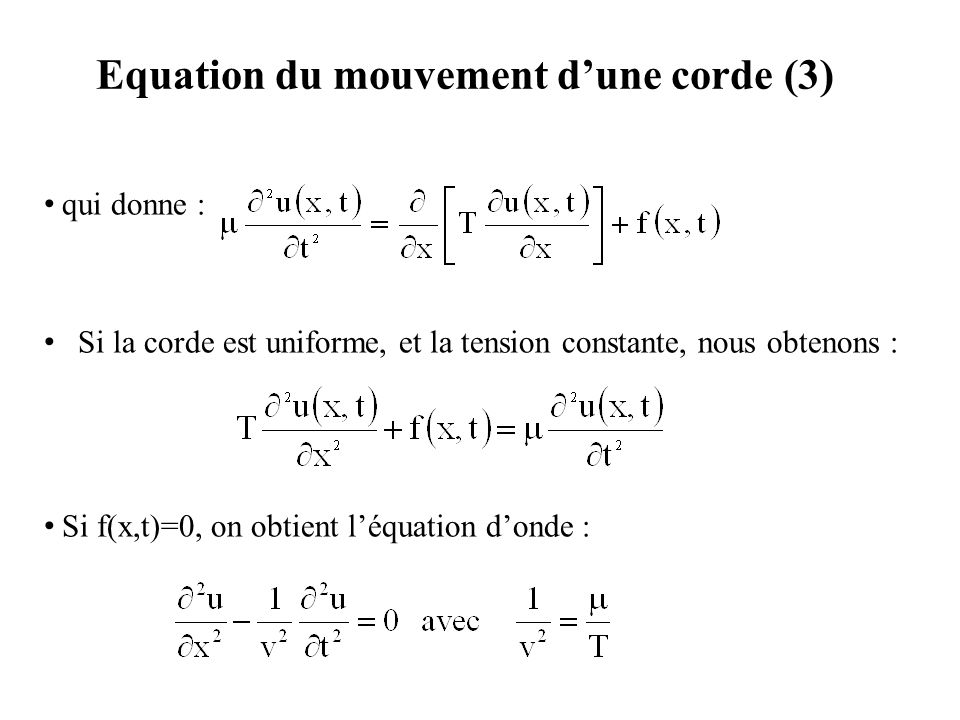 Equation du mouvement d'une corde (3)