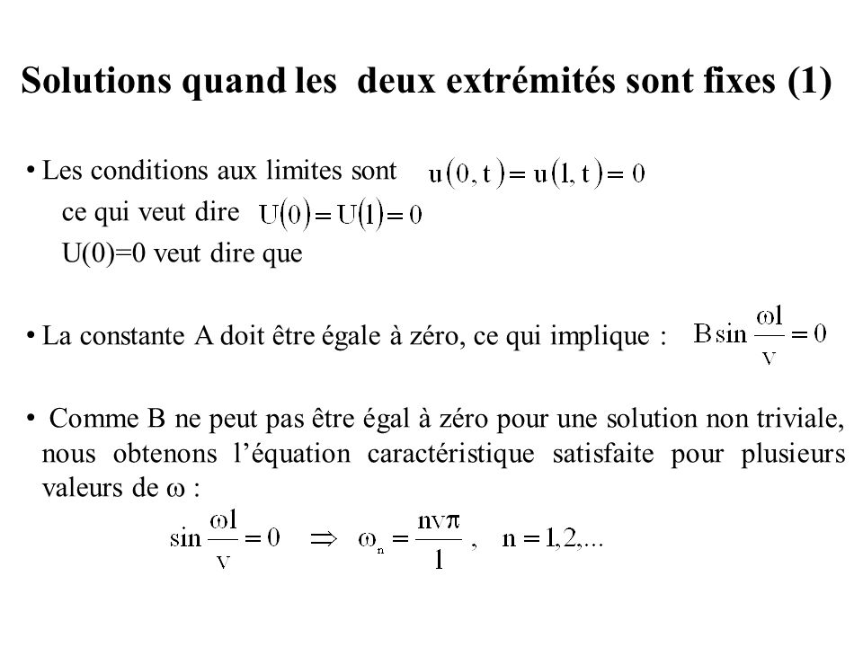 Solutions quand les deux extrémités sont fixes (1)