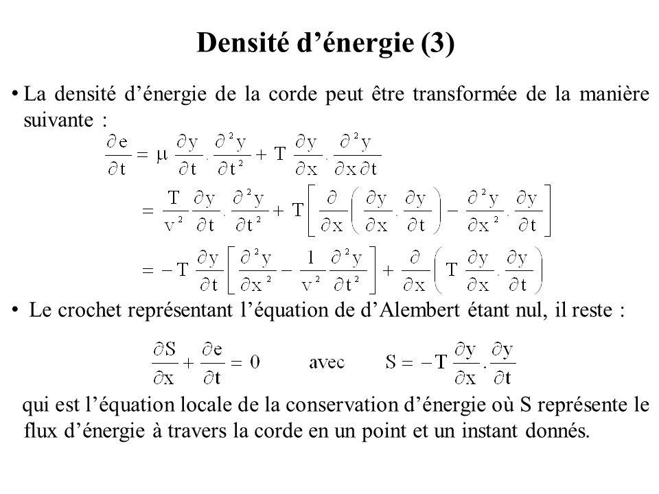 Densité d'énergie (3) La densité d'énergie de la corde peut être transformée de la manière suivante :