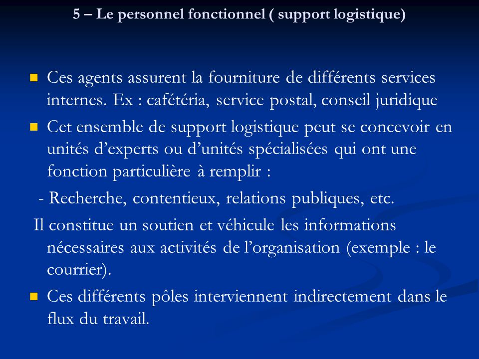 5 – Le personnel fonctionnel ( support logistique)
