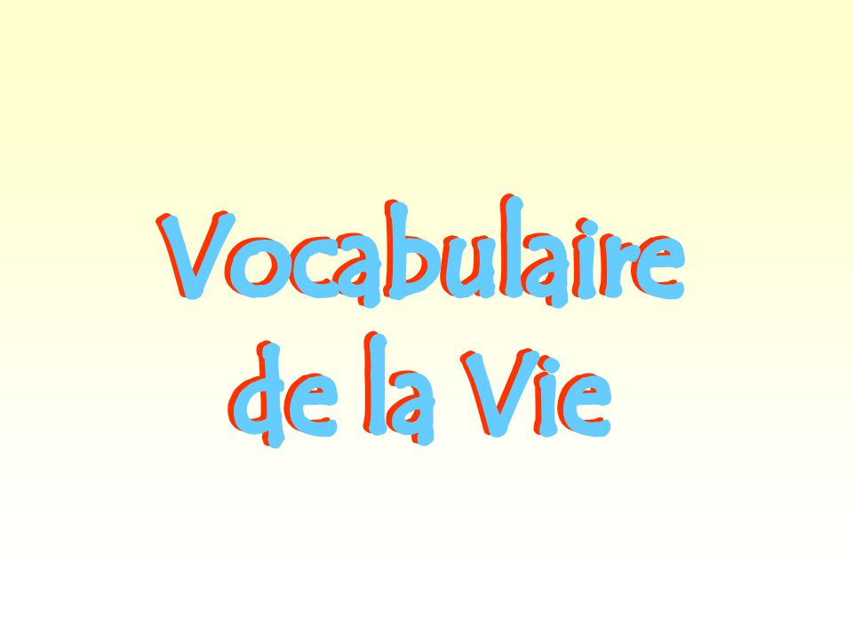 Vocabulaire de la Vie