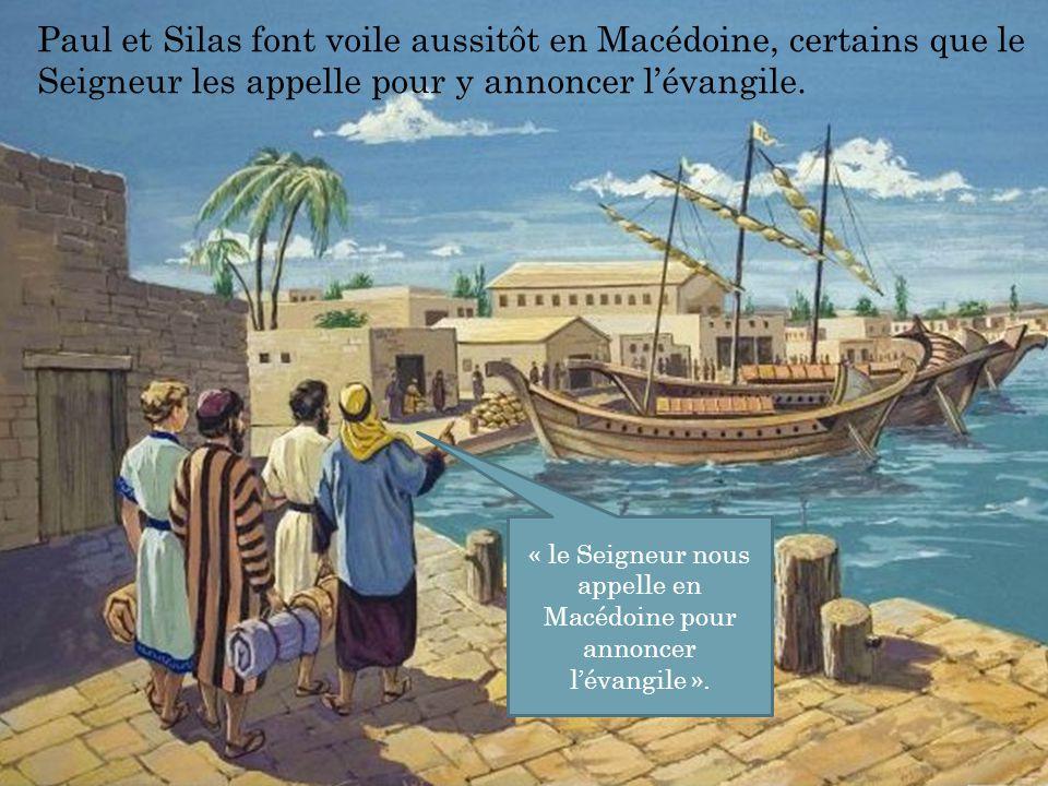 « le Seigneur nous appelle en Macédoine pour annoncer l'évangile ».