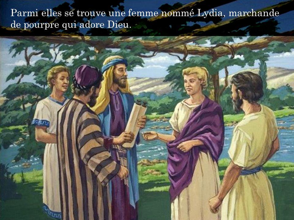 Parmi elles se trouve une femme nommé Lydia, marchande de pourpre qui adore Dieu.