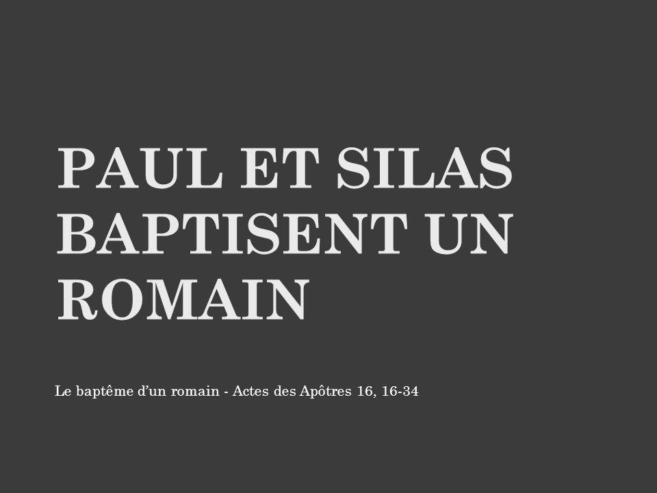 Paul et silas baptisent un romain