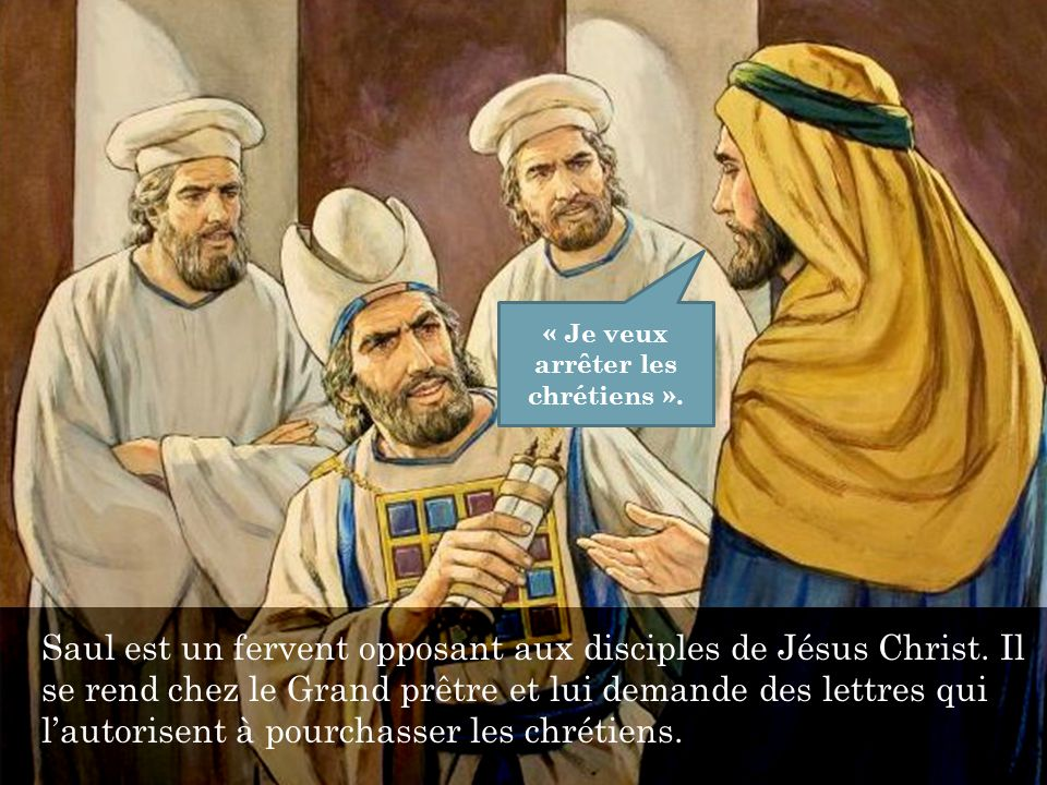 « Je veux arrêter les chrétiens ».