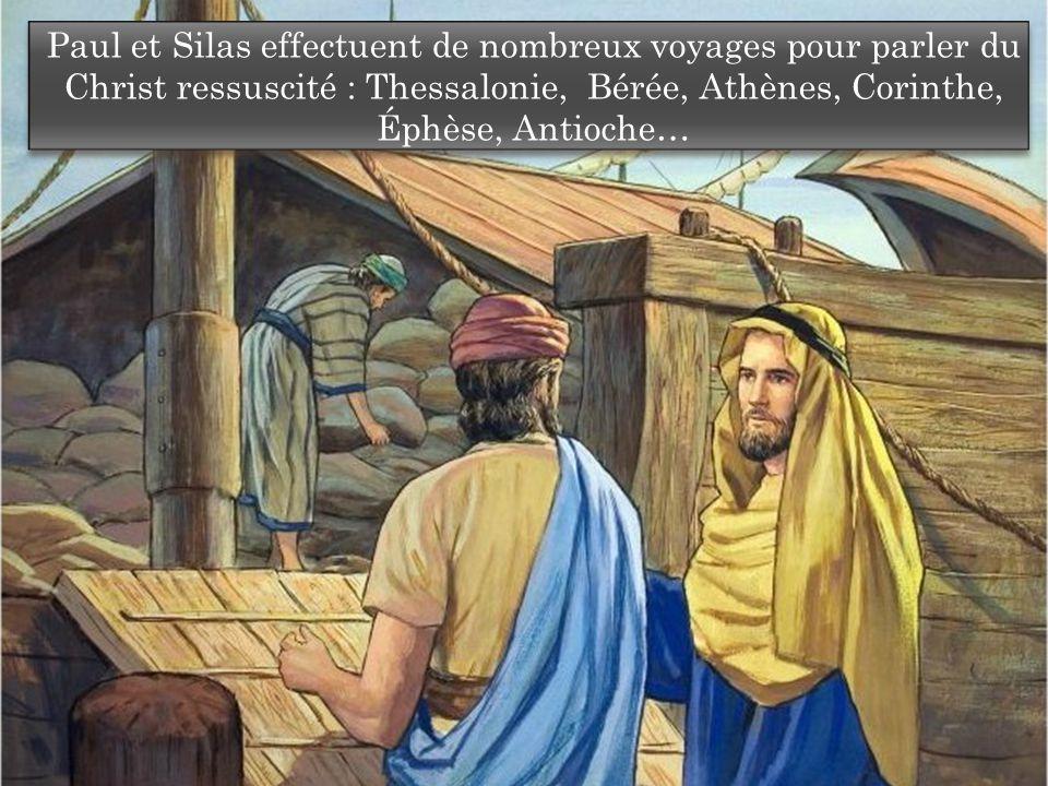 Paul et Silas effectuent de nombreux voyages pour parler du Christ ressuscité : Thessalonie, Bérée, Athènes, Corinthe, Éphèse, Antioche…