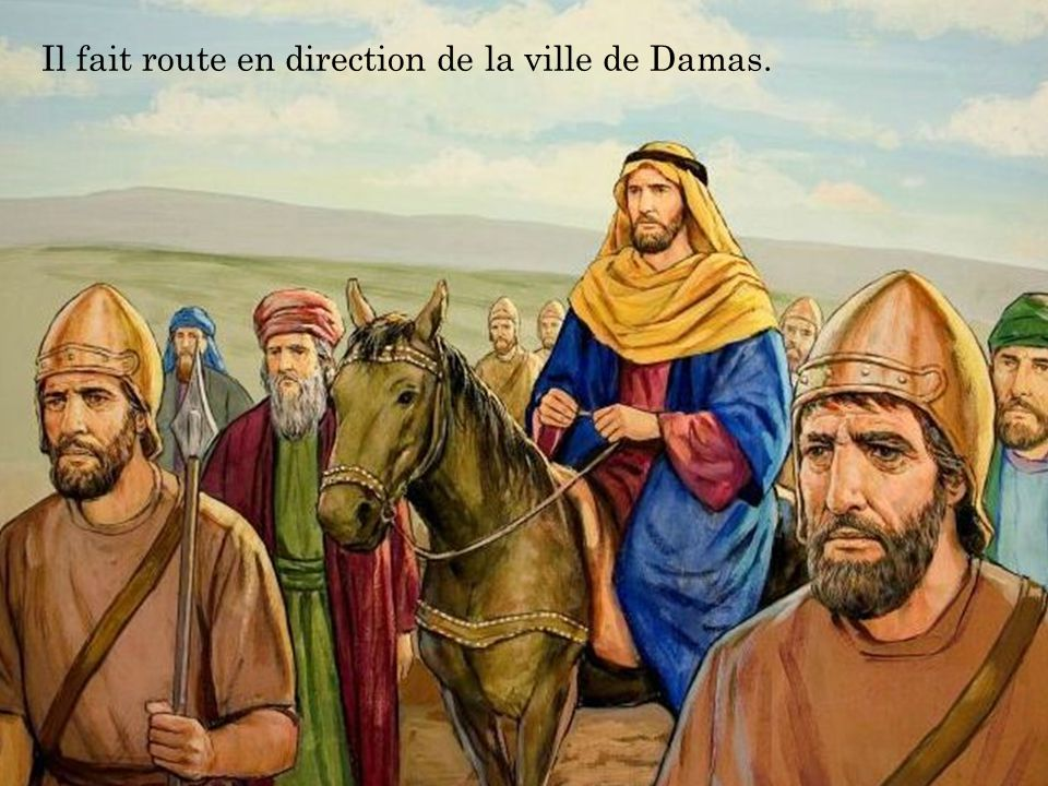 Il fait route en direction de la ville de Damas.