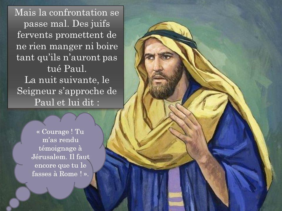 La nuit suivante, le Seigneur s'approche de Paul et lui dit :