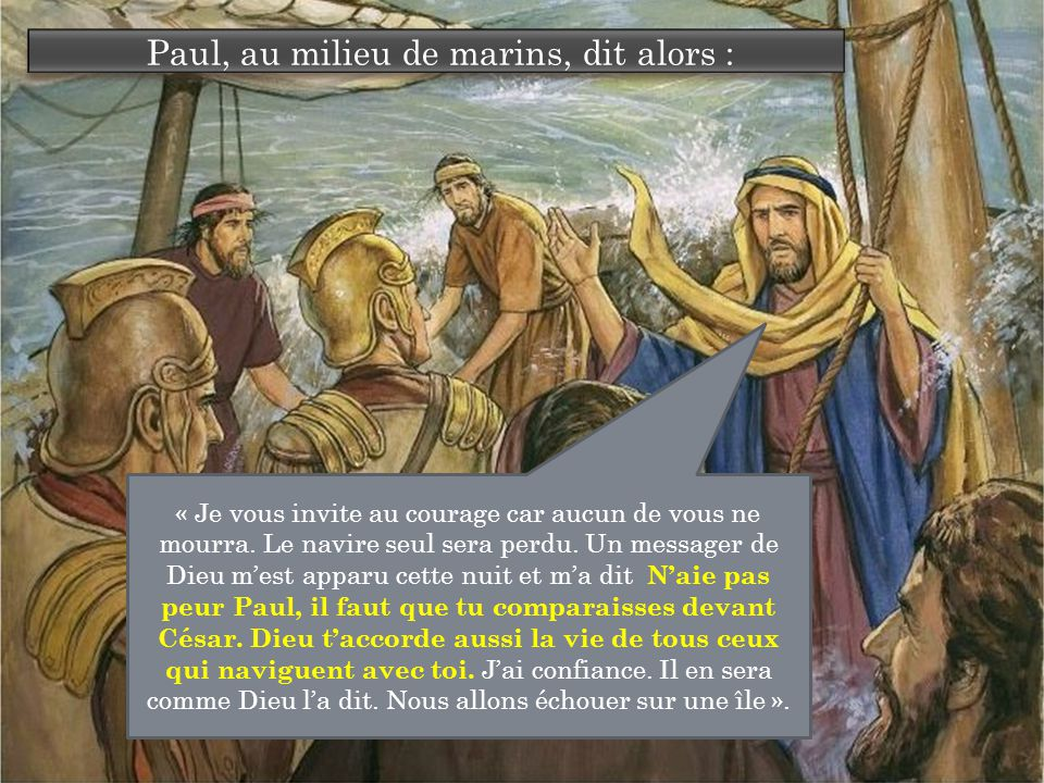 Paul, au milieu de marins, dit alors :