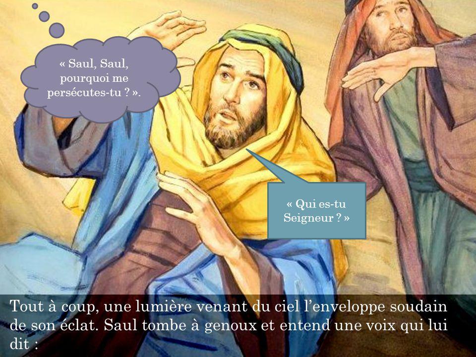 « Saul, Saul, pourquoi me persécutes-tu ».