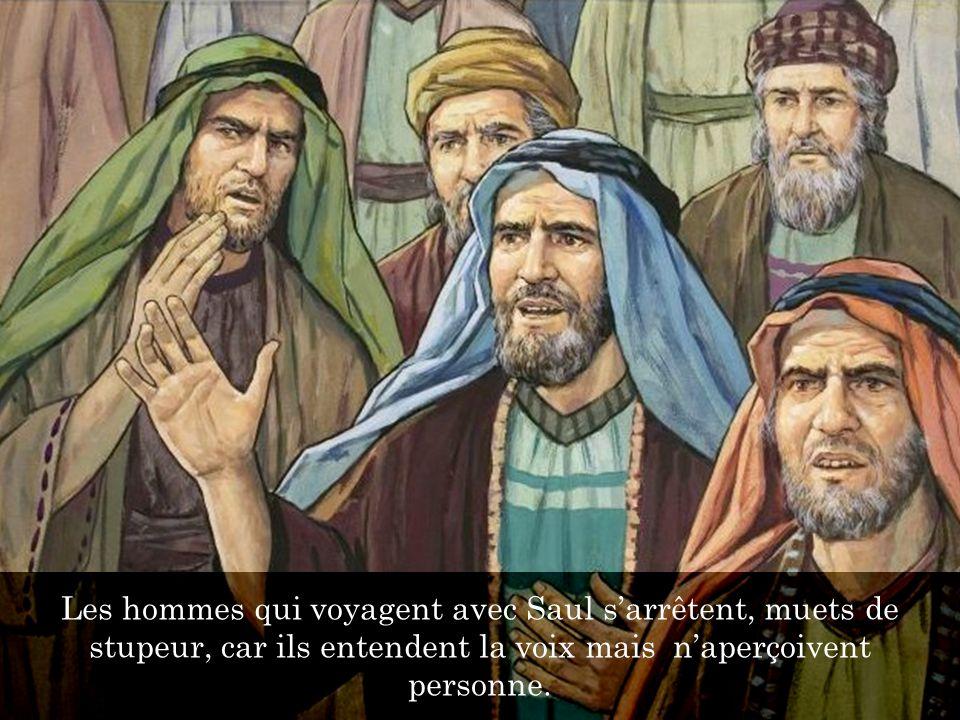 Les hommes qui voyagent avec Saul s'arrêtent, muets de stupeur, car ils entendent la voix mais n'aperçoivent personne.