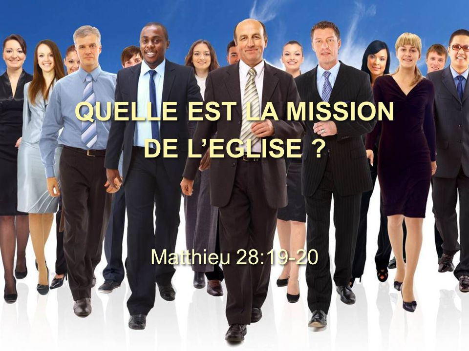 QUELLE EST LA MISSION DE L'EGLISE