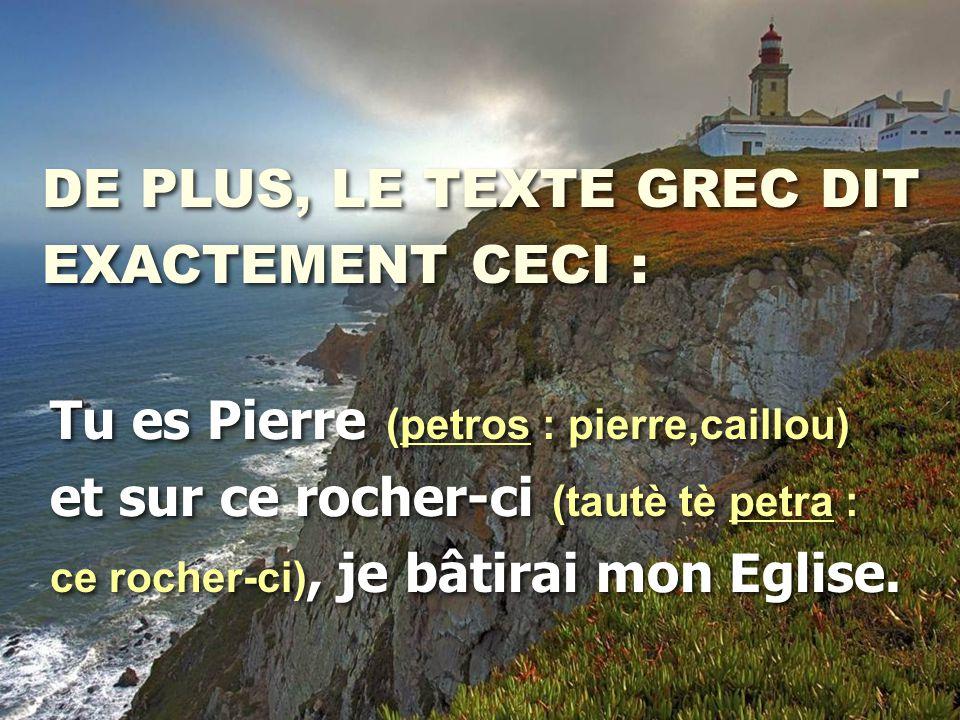 DE PLUS, LE TEXTE GREC DIT EXACTEMENT CECI :